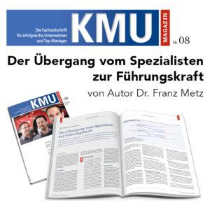 KMU-MAGAZIN 08/2017: Führungskräfteentwicklung - Der Übergang vom Spezialisten zur Führungskraft | von Autor Dr. Franz Metz